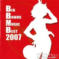 BIG BONUS MUSIC BEST 2007:ジャケット写真